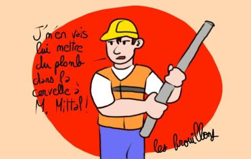Ouvrier ArcelorMittal Florange Acier Usine Colère Grève Licenciement